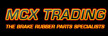 MCX TRADING - THE BRAKE RUBBER PARTS SPECIALISTS
